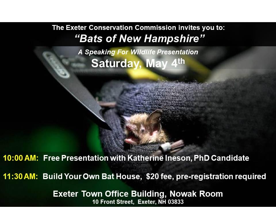The Exeter Conservation Commission Invites You To Celebrate Bats Of New Hampshire On Saay May 4th Join Us At Town Office Building 10